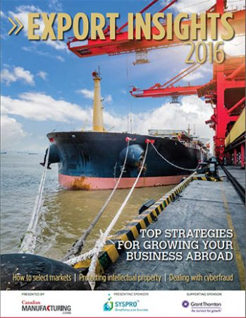 Export Insights is a report developed by Canadian Manufacturing.com and sponsored by SYSPRO Canada and Grant Thornton.